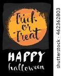 trick or treat. happy halloween.... | Shutterstock .eps vector #462362803