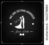we are getting married. save... | Shutterstock .eps vector #462378883
