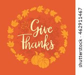 give thanks autumn leaves... | Shutterstock .eps vector #462911467