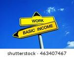 work vs basic income   traffic... | Shutterstock . vector #463407467