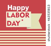 happy labor day | Shutterstock .eps vector #463535813