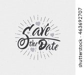 save the date   calligraphic... | Shutterstock .eps vector #463692707