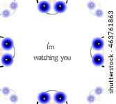 blue cartoon eyes watching you. ... | Shutterstock .eps vector #463761863
