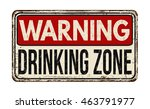 warning drinking zone vintage... | Shutterstock .eps vector #463791977