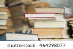 variety of books close up view | Shutterstock . vector #464298077