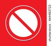 prohibition no symbol  warning... | Shutterstock .eps vector #464483723