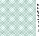 blue geometric pattern  | Shutterstock .eps vector #464722997