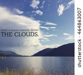 Small photo of There is always sunshine behind the clouds. Scenic lake view with storm clouds. Inspirational quote. Instagram blurred effects