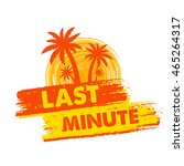 last minute banner   text in... | Shutterstock . vector #465264317