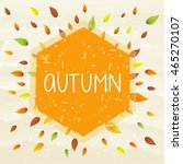 autumn text in hexagon frame...   Shutterstock .eps vector #465270107