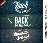 back to school set of banners.... | Shutterstock .eps vector #465449297