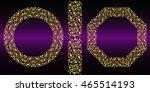 set of round golden frame... | Shutterstock .eps vector #465514193