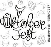 oktoberfest  holiday vector... | Shutterstock .eps vector #465647357