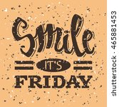 smile it's friday. vector... | Shutterstock .eps vector #465881453