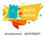back to school banner. school...   Shutterstock .eps vector #465950897