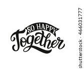 hand lettering typography... | Shutterstock .eps vector #466031777