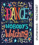 dance like nobody's watching... | Shutterstock .eps vector #466256087