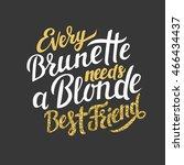 every brunette needs a blonde... | Shutterstock .eps vector #466434437