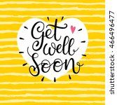 get well soon vector text. hand ... | Shutterstock .eps vector #466496477