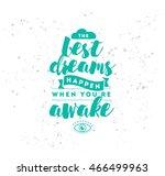 best dreams happen when you are ... | Shutterstock .eps vector #466499963