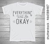 hand drawn lettering slogan on... | Shutterstock .eps vector #466588487