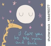 love card with cute giraffe and ... | Shutterstock .eps vector #466698377