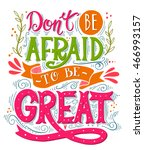 don't be afraid to be great.... | Shutterstock .eps vector #466993157
