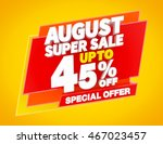 august super sale up to 45  ... | Shutterstock . vector #467023457