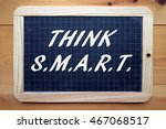 the words think smart on a... | Shutterstock . vector #467068517