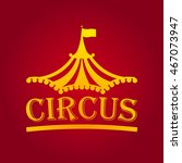 circus tent logo template.... | Shutterstock .eps vector #467073947