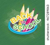 back to school label on green... | Shutterstock .eps vector #467289863