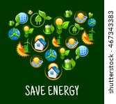 green energy heart symbol with... | Shutterstock .eps vector #467343383