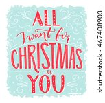 all i want for christmas is you.... | Shutterstock .eps vector #467408903