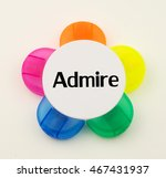 Small photo of Multicolored highlighter casing isolated on white background with word admire