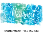 mermaid  hand written lettering ... | Shutterstock .eps vector #467452433