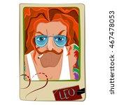 zodiac sign. cartoon leo man.... | Shutterstock . vector #467478053