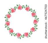wreath of roses 2. watercolor...   Shutterstock . vector #467524703