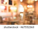 blur coffee shop   vintage... | Shutterstock . vector #467552363