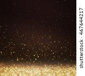 glitter lights background.... | Shutterstock . vector #467644217