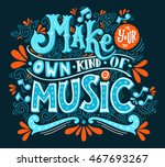 make your own kind of music.... | Shutterstock .eps vector #467693267