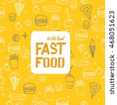 fast food. vector illustration  ... | Shutterstock .eps vector #468051623