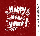 happy new year. hand drawn... | Shutterstock . vector #468288413