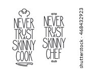 never trust a skinny chef.... | Shutterstock .eps vector #468432923