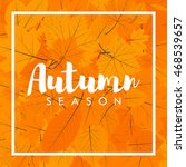 autumn new season of sales and... | Shutterstock .eps vector #468539657