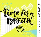 time for a break text for... | Shutterstock .eps vector #468544817