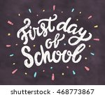 first day of school. chalkboard ...   Shutterstock .eps vector #468773867