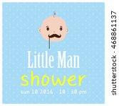littlle man shower greeting...   Shutterstock .eps vector #468861137