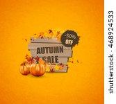 autumn sale concept with autumn ... | Shutterstock .eps vector #468924533