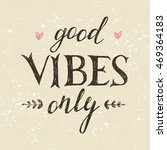 hand drawn lettering good vibes ... | Shutterstock .eps vector #469364183
