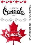 happy canada day hand drawn...   Shutterstock .eps vector #470058983